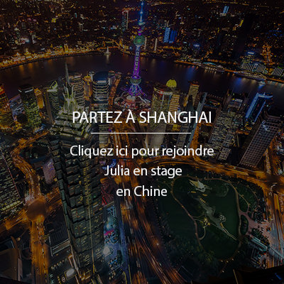 Comment faire son stage en Chine Shanghai ?