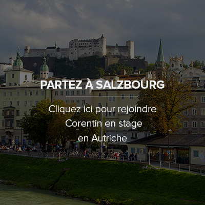 Comment faire son stage à Salzbourg Autriche ?